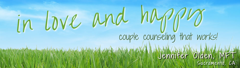 In Love And Happy - Couple Counseling That Works! - Jennifer Olden, MFT - Sacramento, CA